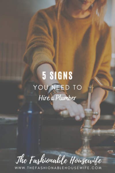 5 Signs You Need to Hire a Plumber