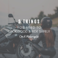 5 Things You Need To Look Good And Ride Safely On A Motorcycle