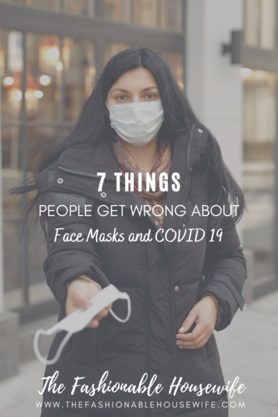 7 Things People Get Wrong about Face Masks and COVID 19