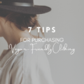 7 Tips For Purchasing Vegan-Friendly Clothing