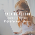 Back To School Guide To Buying Kids Blue Light Glasses