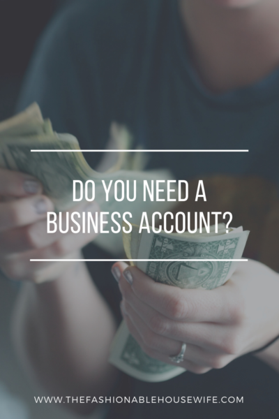 Do You Need A Business Account?