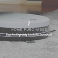 Home Purchases That Are Definitely Worth the Investment