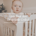 How Bad Are Drop-Side Cribs?