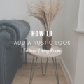 How To Add A Rustic Look To Your Living Room