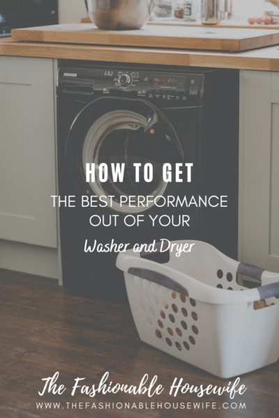 How To Get The Best Performance Out of Your Washer and Dryer