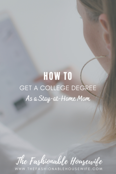 How To Get a College Degree as a Stay-at-Home Mom