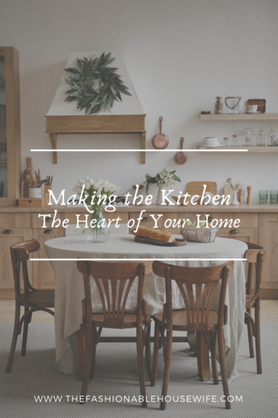 Making the Kitchen the Heart of Your Home