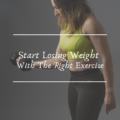 Start Losing Weight With The Right Exercise