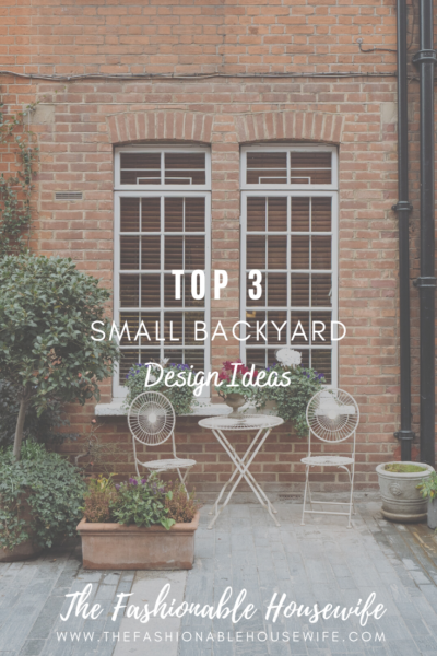 Top 3 Small Backyard Design Ideas