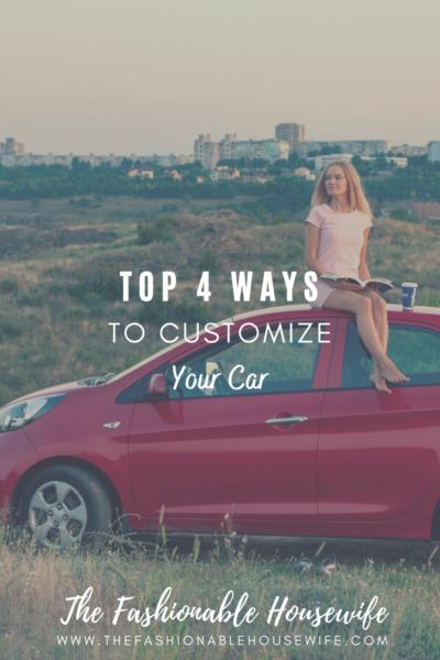 Top 4 Ways To Customize Your Car