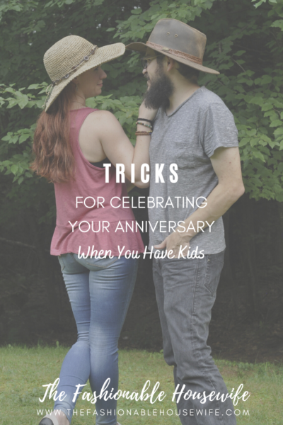 Tricks for Celebrating Your Anniversary When You Have Kids
