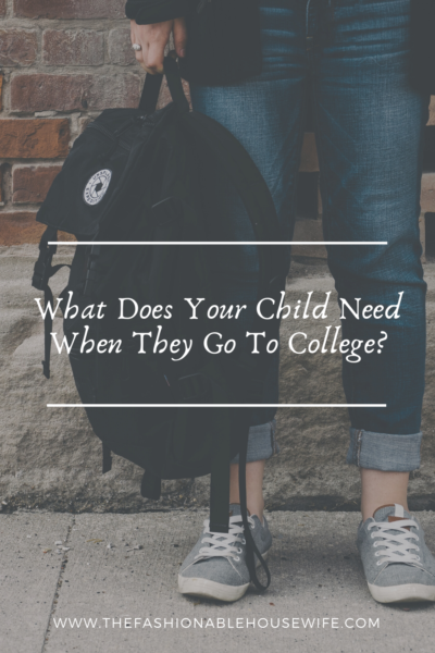What Does Your Child Need When They Go To College?