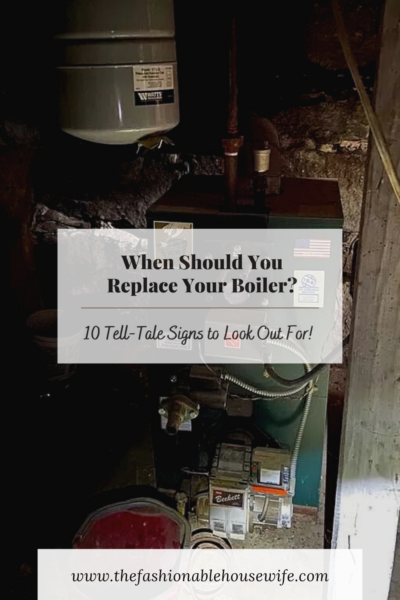 When Should You Replace Your Boiler? 10 Tell-Tale Signs to Look Out For!