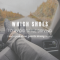 Which Shoes To Avoid While Driving