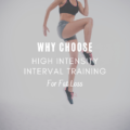 Why Choose High Intensity Interval Training for Fat Loss
