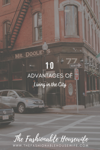 10 Advantages of Living in the City in 2020
