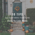 10 Tips For Maintaining Your Home During The Colder Months