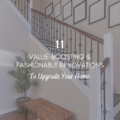 11 Value-Boosting & Fashionable Renovations to Upgrade Your Home