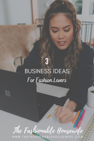 3 Business Ideas for Fashion Lovers
