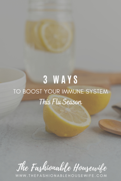 3 Natural Ways to Boost Your Immune System this Flu Season