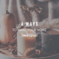 4 Ways To Make Your Home Smell Great