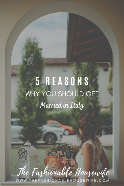 5 Reasons Why You Should Get Married in Italy