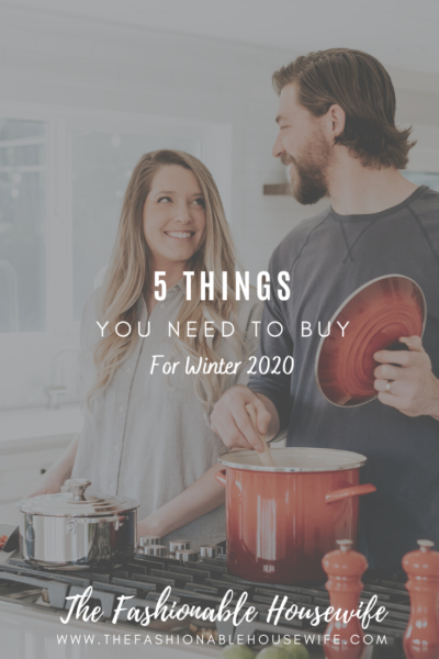 5 Things You Need To Buy For Winter 2020