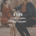 5 Tips For Busy Moms To Stay Fashionable