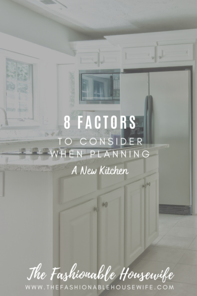 8 Important Factors to Consider When Planning a New Kitchen
