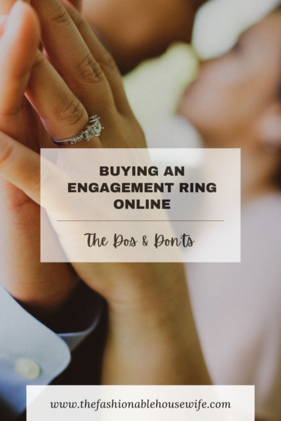 Buying an Engagement Ring Online: The Dos & Don'ts