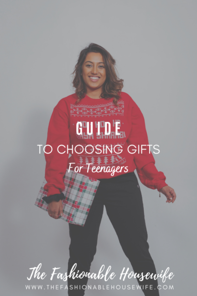Guide To Choosing Gifts For Teenagers