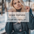 Hair Trends For Fall 2020 / Winter 2021
