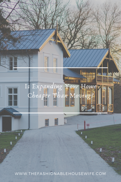 Is Expanding Your Home Cheaper Than Moving?