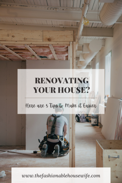Renovating Your House? Here are 5 Tips to Make it Easier