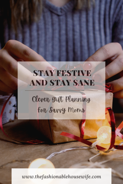 Stay Festive And Stay Sane - Clever Gift Planning For Savvy Moms