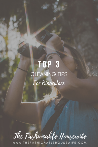 Top 3 Cleaning Tips For Binoculars
