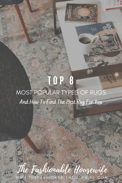 Top 8 Most Popular Types of Rugs