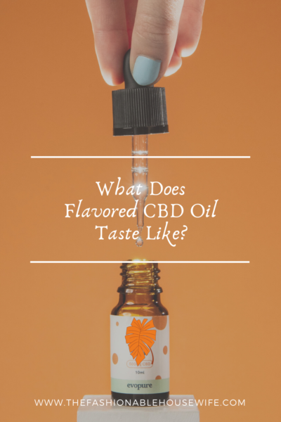 What Does Flavored CBD Oil Taste Like?