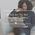 Which Are The Best Fashion Colleges in The USA?