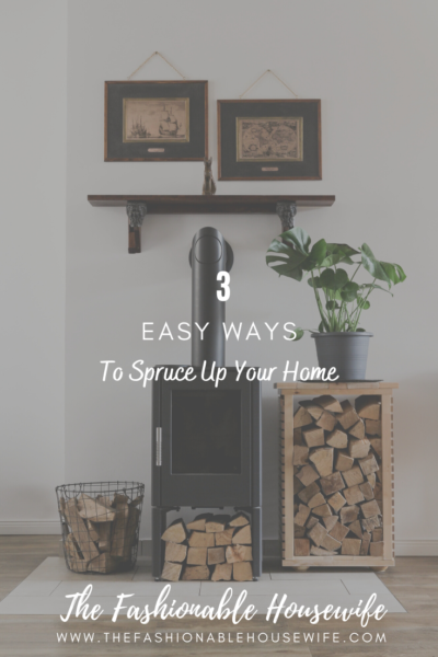 3 Easy Ways To Spruce Up Your Home