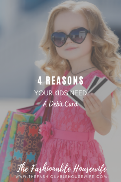 4 Reasons Your Kids Need a Debit Card
