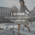5 Reasons Why You Should Choose Vintage Fashion Style