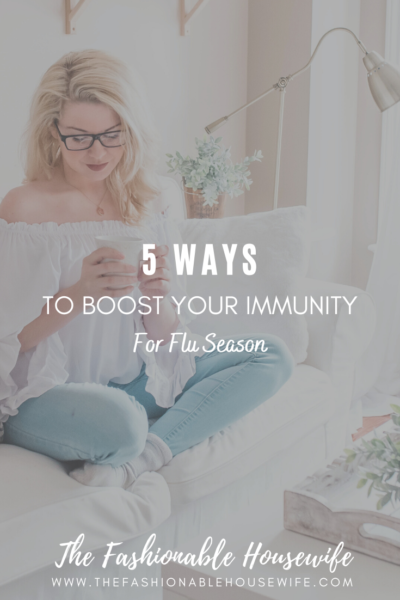 5 Ways To Boost Your Immunity For Flu Season