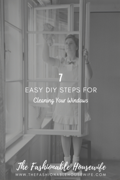 7 Easy DIY Steps For Cleaning Your Windows