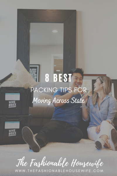 8 Best Packing Tips For Moving Across State