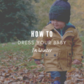 How To Dress Your Baby In Winter