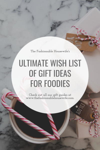 Ultimate Wish List of Gift Ideas for Foodies