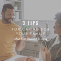 3 Tips For Caring For Your Family When Your Husband Is Away