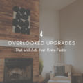 4 Overlooked Upgrades That Will Sell Your Home Faster